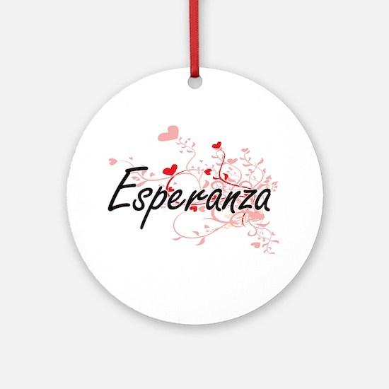Esperanza Artistic Name Design wi Ornament (Round)