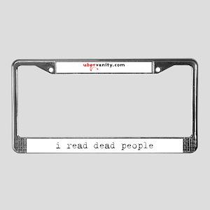 I Read Dead People License Plate Frame