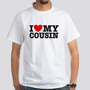 I Love My Cousin White T-Shirt
