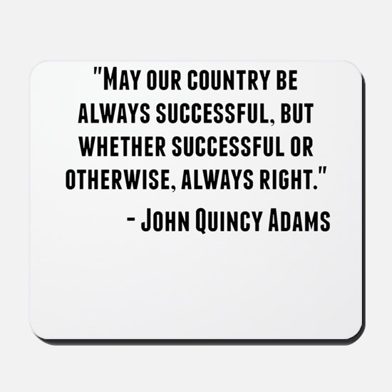 John Quincy Adams Quote Mousepad