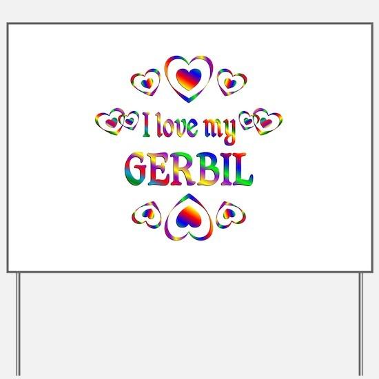 I Love My Gerbil Yard Sign
