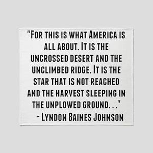 Lyndon Baines Johnson Quote Throw Blanket