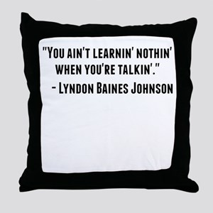 Lyndon Baines Johnson Quote Throw Pillow