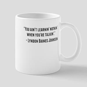 Lyndon Baines Johnson Quote Mugs