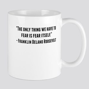 Franklin Delano Roosevelt Quote Mugs
