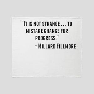 Millard Fillmore Quote Throw Blanket