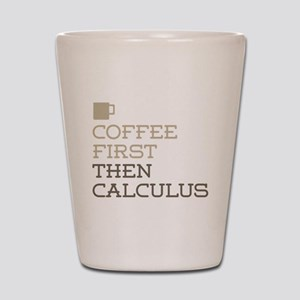 Coffee Then Calculus Shot Glass