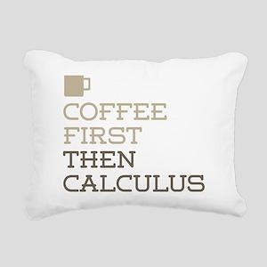 Coffee Then Calculus Rectangular Canvas Pillow
