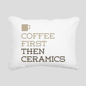 Coffee Then Ceramics Rectangular Canvas Pillow