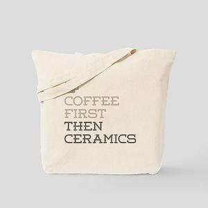 Coffee Then Ceramics Tote Bag