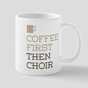 Coffee Then Choir Mugs