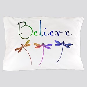 Believe...dragonflies Pillow Case