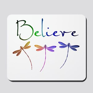 Believe...dragonflies Mousepad