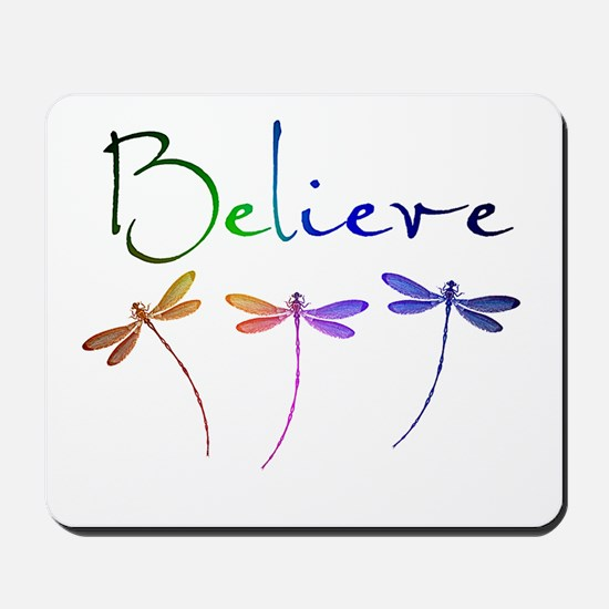 Believe...dragonflies Mousepad