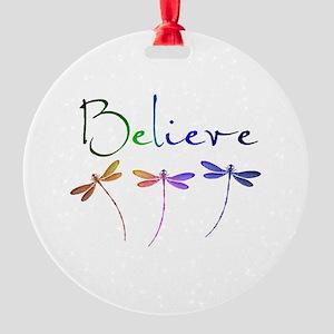 Believe...dragonflies Round Ornament