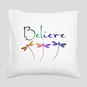 Believe...dragonflies Square Canvas Pillow