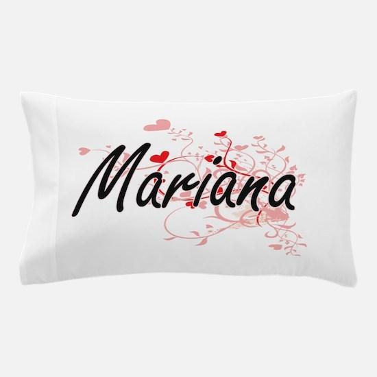 Mariana Artistic Name Design with Hear Pillow Case