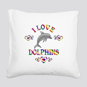 I Love Dolphins Square Canvas Pillow