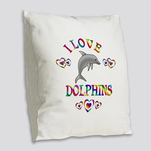 I Love Dolphins Burlap Throw Pillow