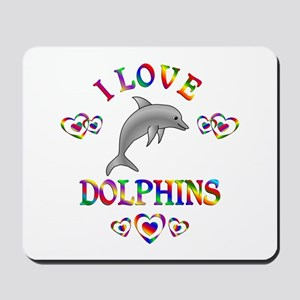 I Love Dolphins Mousepad