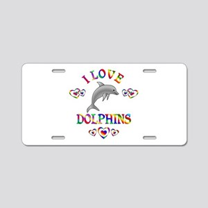 I Love Dolphins Aluminum License Plate