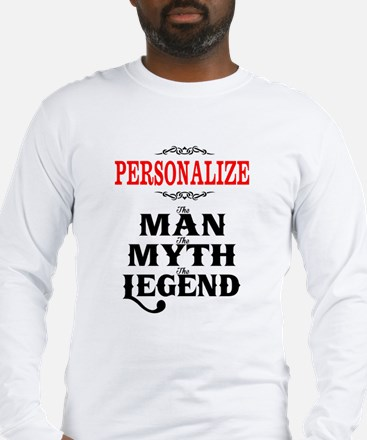 Custom Man Myth Legend Long Sleeve T-Shirt