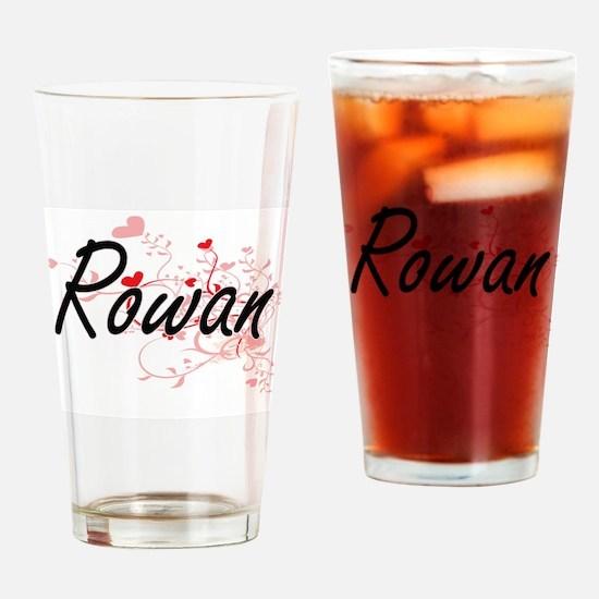 Rowan Artistic Name Design with Hea Drinking Glass