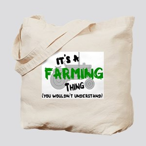 IT'S A FARMING THING, YOU WOULDN'T UNDERS Tote Bag