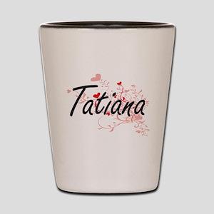 Tatiana Artistic Name Design with Heart Shot Glass