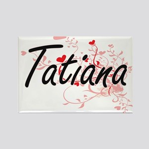 Tatiana Artistic Name Design with Hearts Magnets