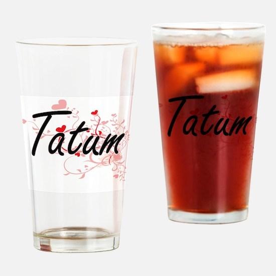Tatum Artistic Name Design with Hea Drinking Glass