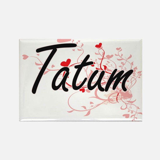 Tatum Artistic Name Design with Hearts Magnets
