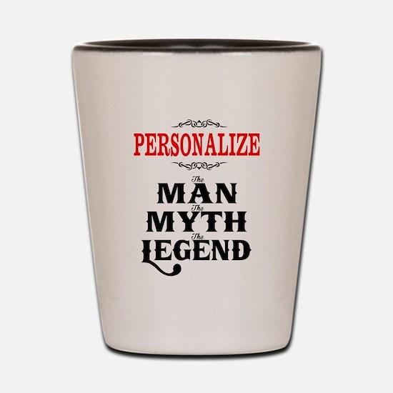 Custom Man Myth Legend Shot Glass