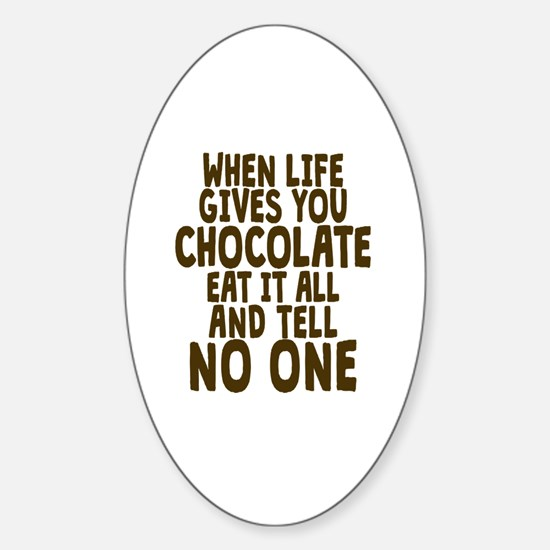 Life Gives You Chocolate Sticker (Oval)