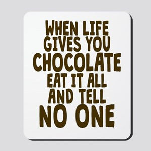 Life Gives You Chocolate Mousepad