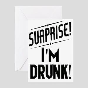 Surprise I'm DRUNK Sarcasm Greeting Card