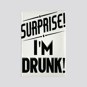 Surprise I'm DRUNK Sarcasm Rectangle Magnet