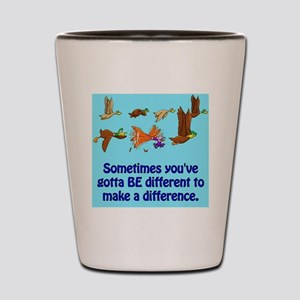 Duck Be Different Make a Difference Shot Glass