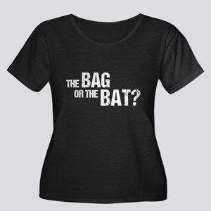 The Bag or the Bat Plus Size T-Shirt