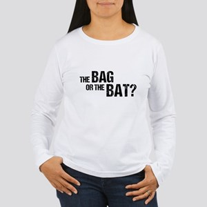 The Bag or the Bat Long Sleeve T-Shirt