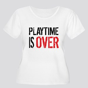 Playtime is Over - Ray Donovan Plus Size T-Shirt