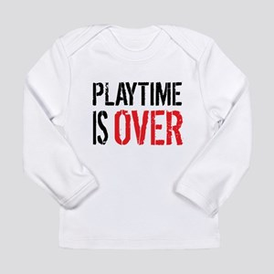 Playtime is Over - Ray Donovan Long Sleeve T-Shirt