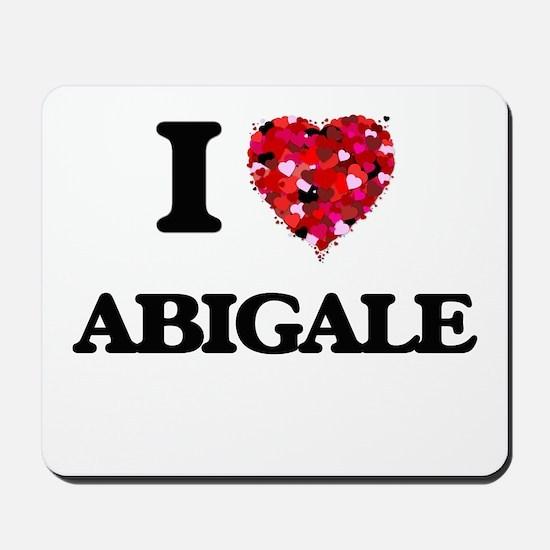I Love Abigale Mousepad