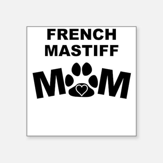French Mastiff Mom Sticker