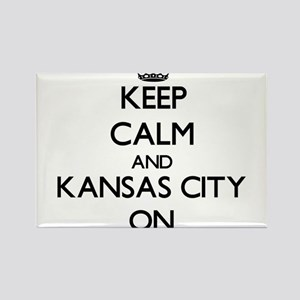 Keep Calm and Kansas City ON Magnets