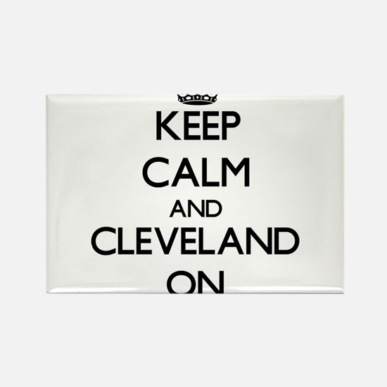 Keep Calm and Cleveland ON Magnets