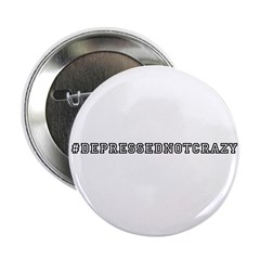 "#depressednotcrazy 2.25"" Button"