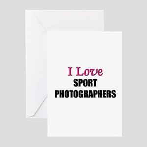 I Love SPORT PHOTOGRAPHERS Greeting Cards (Pk of 1