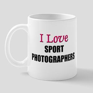 I Love SPORT PHOTOGRAPHERS Mug