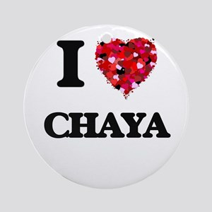I Love Chaya Ornament (Round)